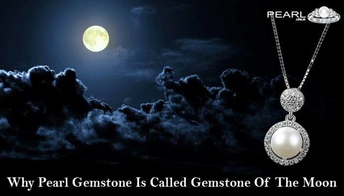 Why Pearl Gemstone Is Called Gemstone Of The Moon?