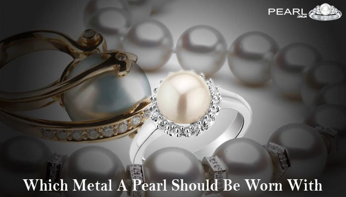 Which Metal A Pearl Should Be Worn With