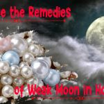What are the Remedies of Weak Moon in Horoscope?