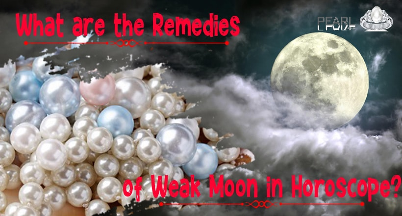 what-are-the-remedies-of-weak-moon-in-horoscope