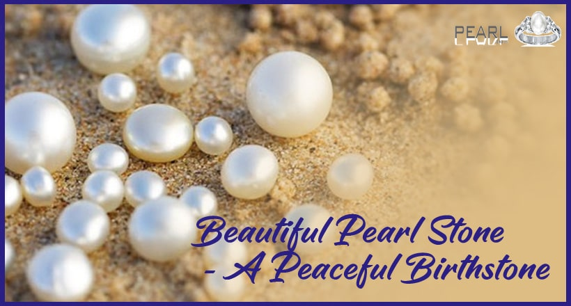 Beautiful-pearl-stone-a-peaceful-birthstone