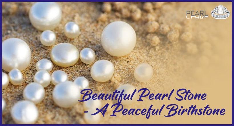Beautiful-pearl-stone-a-peaceful-birthstone