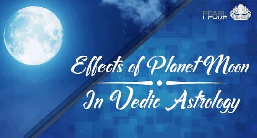 Effects of Planet Moon in Vedic Astrology And Importance of Pearl