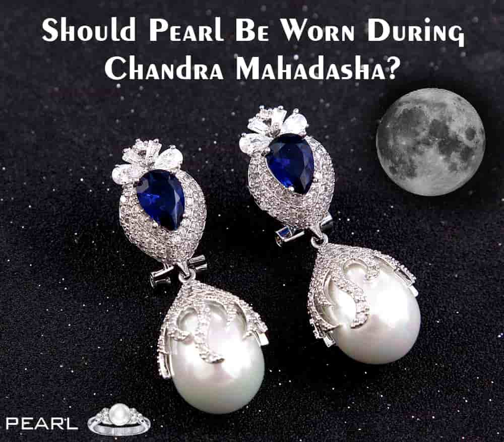 Should Pearl Be Worn During Chandra Mahadasha