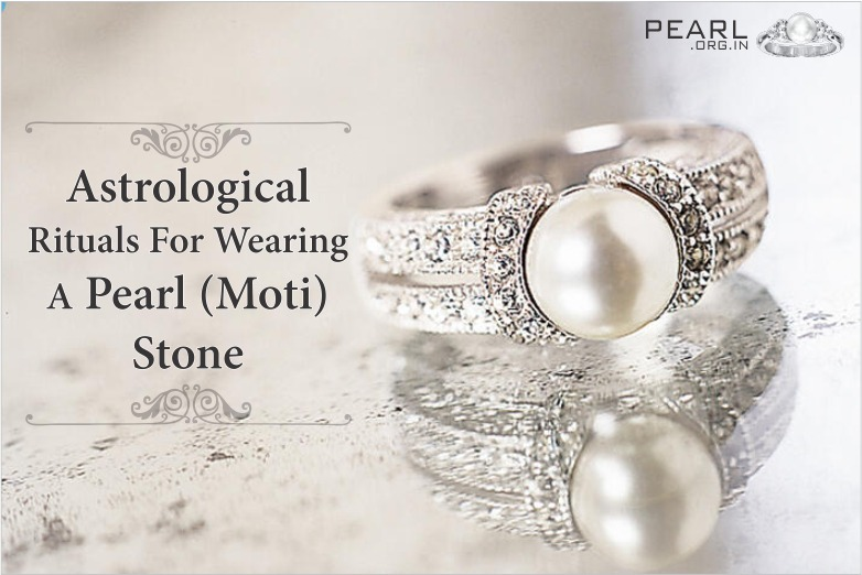 Pearl Gemstone | Astrological Rituals For Wearing A Pearl (Moti) Stone